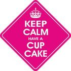 Keep Calm & Have A Cup Cake